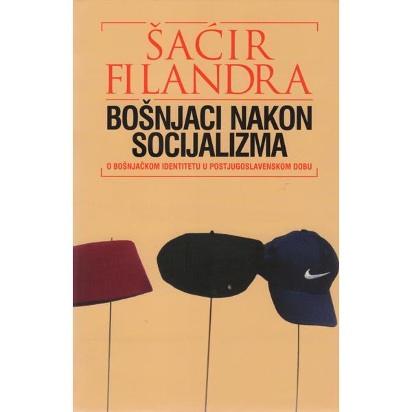 Šaćir Filandra-Bošnjaci nakon socijalizma