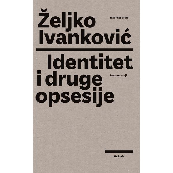 Željko Ivankovic-Identitet i druge opsesije