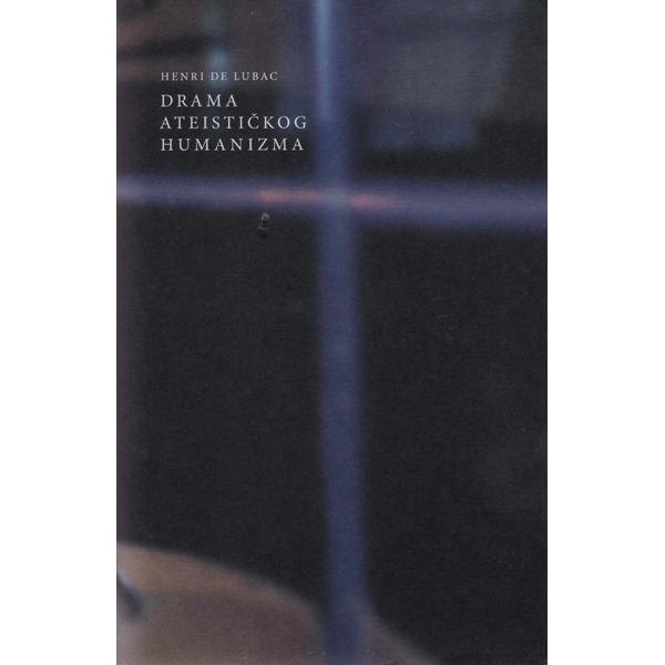 Henri de Lubac-Drama ateističkog humanizma