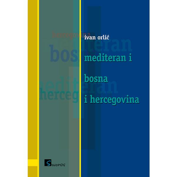Ivan Orlić |Mediteran i Bosna i Hercegovina