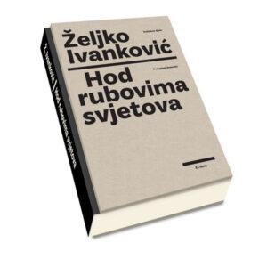 Zeljko Ivankovic-Hod rubovima svjetova-Putopisni dnevnici-3D-a