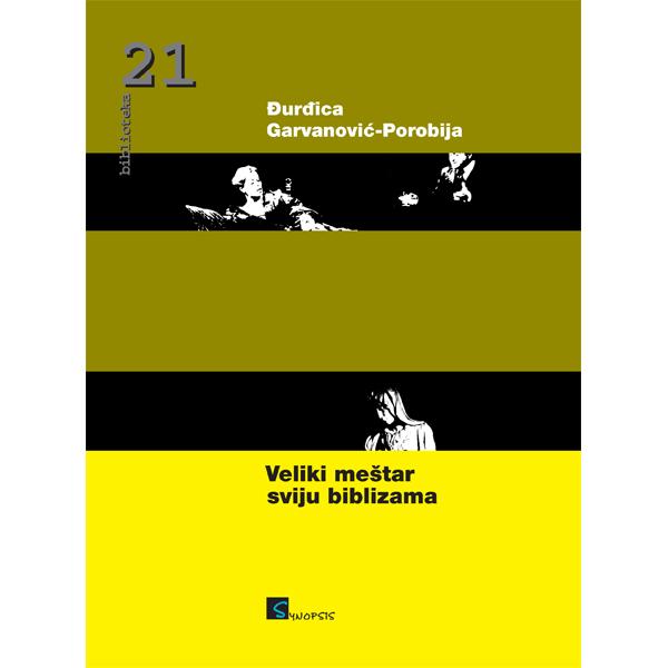 Đurđica Garvanović-Porobija-Veliki meštar sviju biblizama-naslovnica