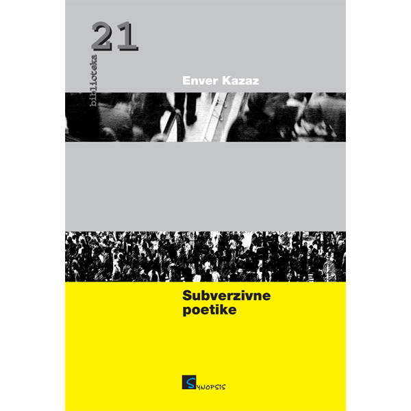 Enver Kazaz-Subverzivne poetike-naslovnica