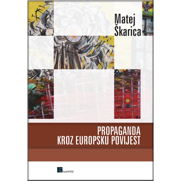 Matej Škarica-Propaganda kroz europsku povijest-naslovnica