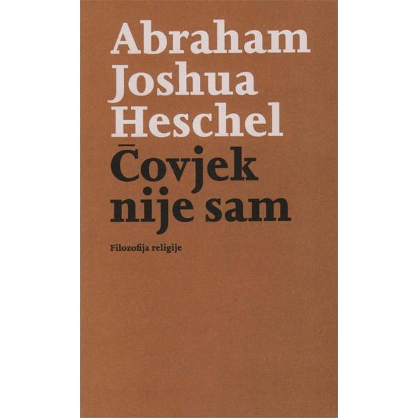 Abraham Joshua Heschel-Čovjek nije sam