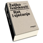 Željko Ivanković-Rat i sjećanje-Roman-3D prednja
