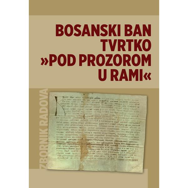 Zbornik radova Bosanski ban Tvrtko pod Prozorom u Rami