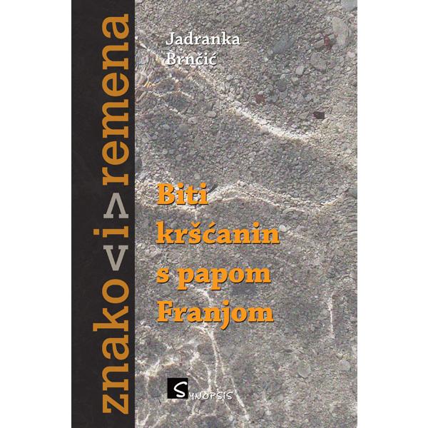 jadranka-brncic-biti-krscanin-s-papom-franjom2