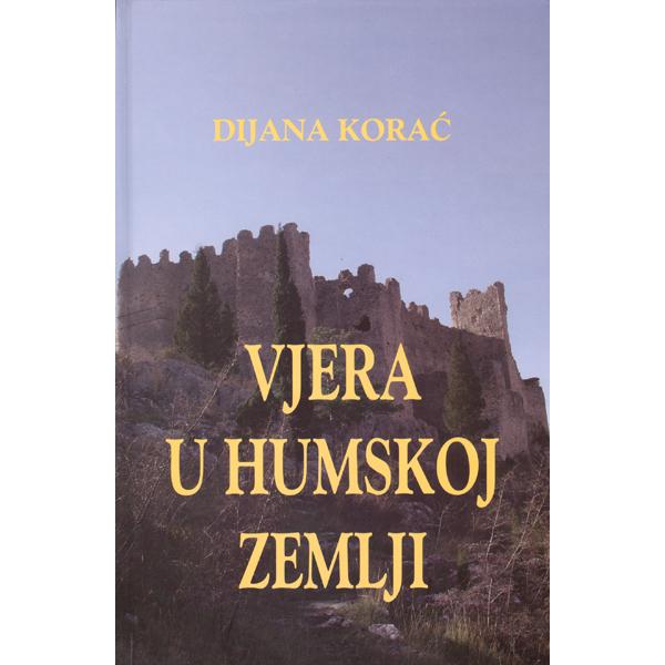 Dijana Korac-Vjera u Humskoj zemlji