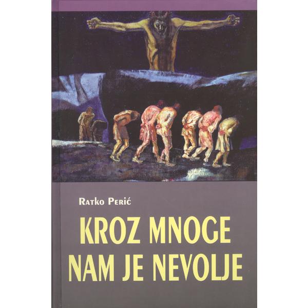 Ratko Peric-Kroz mnoge nam je nevolje