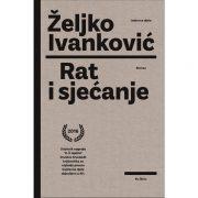 Željko Ivanković-Rat i sjećanje2