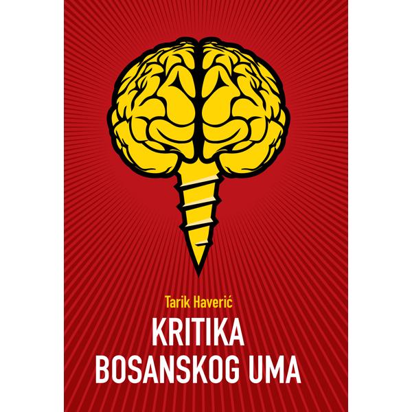 Tarik Haverić-Kritika bosanskog uma