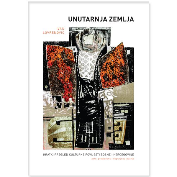 Ivan Lovrenović-Unutarnja zemlja