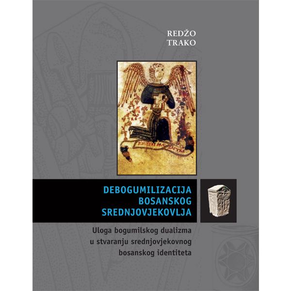 Redžo Trako-Debogumilizacija bosanskog srednjovjekovlja