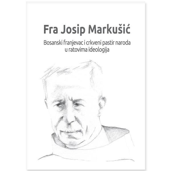 Fra Josip Markušić-Bosanki franjevac i crkveni pastir naroda
