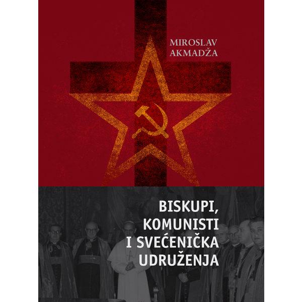 Miroslav Akmadža-Biskupi, komunisti i svećenička udruženja