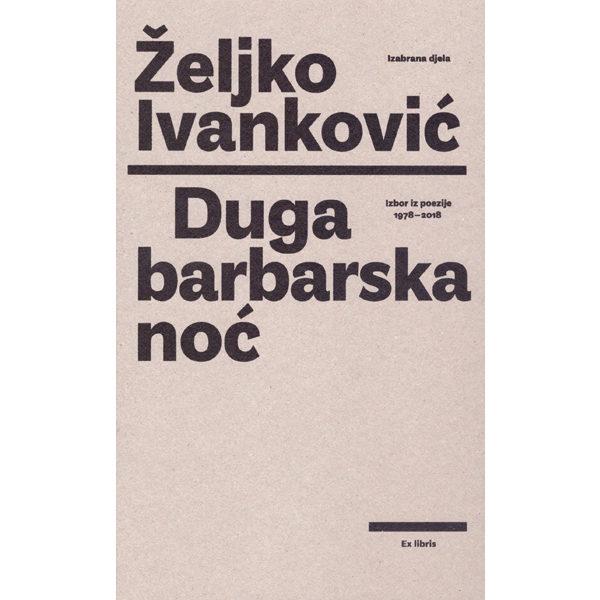 Željko Ivanković-Duga barbarska noć